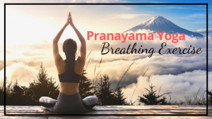 pranayama yoga breathing exercise